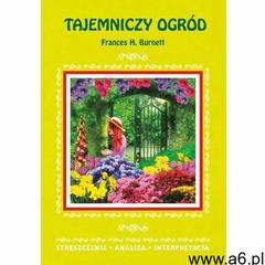 Tajemniczy ogród Frances H. Burnett - Marta Zawłocka - ebook - ogłoszenia A6.pl