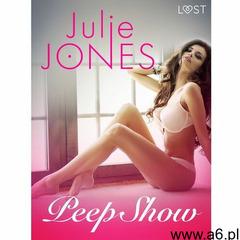 Peep Show - opowiadanie erotyczne - Julie Jones - ebook - ogłoszenia A6.pl