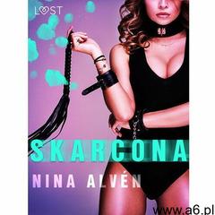 Skarcona - opowiadanie erotyczne - Nina Alvén - ebook - ogłoszenia A6.pl