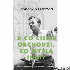 A co ciebie obchodzi co myślą inni. Darmowy odbiór w niemal 100 księgarniach!, Richard Feynman - ogłoszenia A6.pl