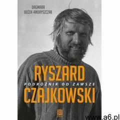 Ryszard Czajkowski. Podróżnik od zawsze (344 str.) - ogłoszenia A6.pl