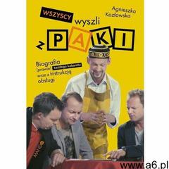 Wszyscy wyszli z PAKI. Biografia (prawie) każdego kabaretu w Polsce wraz z instrukcją jego obsługi,  - ogłoszenia A6.pl