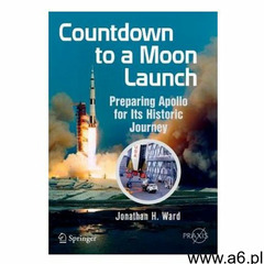 Countdown to a Moon Launch (9783319177915) - ogłoszenia A6.pl