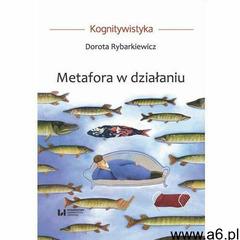 Metafora w działaniu - Dorota Rybarkiewicz - ebook - ogłoszenia A6.pl
