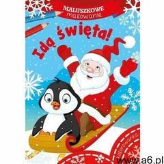 Maluszkowe malowanie. Idą święta! (9788379157631) - ogłoszenia A6.pl