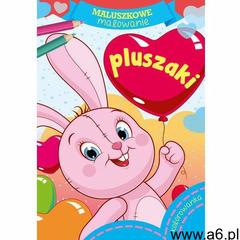 Maluszkowe malowanie. Pluszaki (9788379158331) - ogłoszenia A6.pl