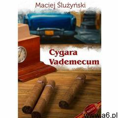 Vademecum. Cygara - Maciej Ślużyński - ebook - ogłoszenia A6.pl