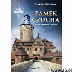 Zamek Czocha Dzieje, tajemnice, legendy (9788376745657) - ogłoszenia A6.pl
