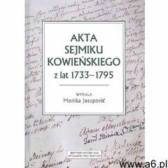 Akta sejmiku kowieńskiego z lat 1733-1795 (9788366018242) - ogłoszenia A6.pl