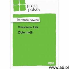 Złote myśli - Eliza Orzeszkowa - ebook - ogłoszenia A6.pl