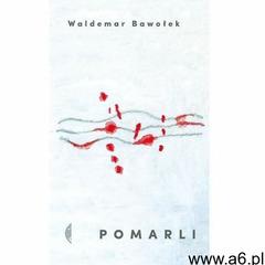Pomarli - Waldemar Bawołek (208 str.) - ogłoszenia A6.pl