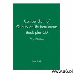 Compendium of Quality of Life Instruments Book plus CD 51 - 100 User - ogłoszenia A6.pl