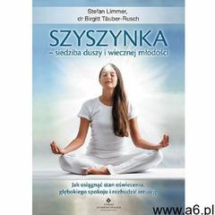 Szyszynka siedziba duszy i wiecznej młodości (280 str.) - ogłoszenia A6.pl
