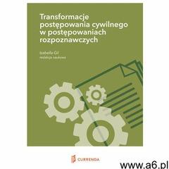 Transformacje postępowania cywilnego w postępowaniach rozpoznawczych (9788360833896) - ogłoszenia A6.pl