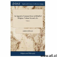 Appeal to Common Sense in Behalf of Religion. Volume Second. of 2; Volume 2 (9781385675557) - ogłoszenia A6.pl