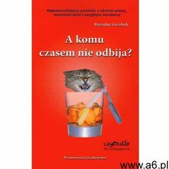Bożydar Grzebyk. A komu czasem nie odbija?, Bożydar Grzebyk - ogłoszenia A6.pl