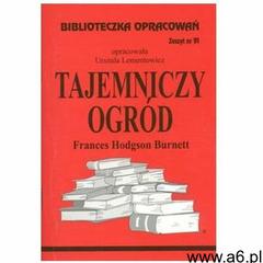 Biblioteczka Opracowań Tajemniczy ogród Frances Hodgson Burnett Lementowicz Urszula - ogłoszenia A6.pl