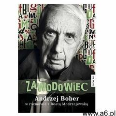 Zawodowiec. Andrzej Bober w rozmowie z Beatą Modrzejewską (2015) - ogłoszenia A6.pl