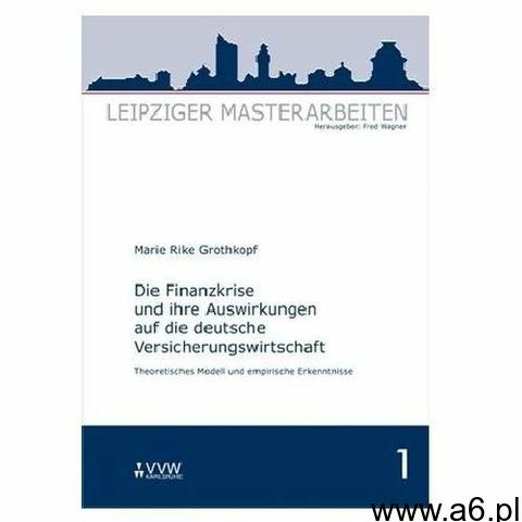 Die Finanzkrise und ihre Auswirkungen auf die deutsche Versicherungswirtschaft Grothkopf, Marie R (9 - 1