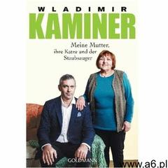 Meine Mutter, ihre Katze und der Staubsauger Kaminer, Wladimir (9783442487516) - ogłoszenia A6.pl