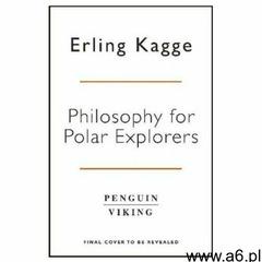 Philosophy for Polar Explorers (9780241404867) - ogłoszenia A6.pl