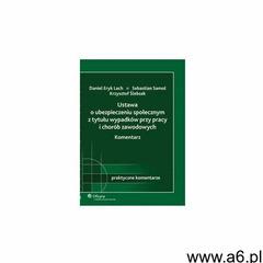 Ustawa o ubezpieczeniu społecznym z tytułu wypadków przy pracy i chorób zawodowych. Komentarz - Krzy - ogłoszenia A6.pl
