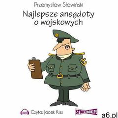 Najlepsze anegdoty o wojskowych - Przemysław Słowiński - ogłoszenia A6.pl