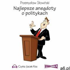Najlepsze anegdoty o politykach - Przemysław Słowiński (9788379271245) - ogłoszenia A6.pl