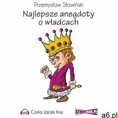 Najlepsze anegdoty o władcach - Przemysław Słowiński - ogłoszenia A6.pl