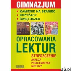 Kamienie na szaniec. Krzyżacy. Świętoszek. Opracowania lektur - Małgorzata Kamińska, Julia Biernacka - ogłoszenia A6.pl