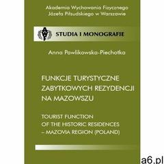 Funkcje turystyczne zabytkowych rezydencji na Mazowszu - Anna Pawlikowska-Piechotka (PDF), AWF Warsz - ogłoszenia A6.pl