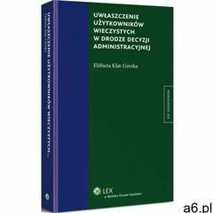 Uwłaszczenie użytkowników wieczystych w drodze decyzji administracyjnej - Elżbieta Klat-Górska, Elżb - ogłoszenia A6.pl