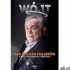 Wójt. Jak goliłem frajerów. O piłce, pieniądzach i kobietach - Przemysław Ofiara, Janusz Wójcik (238 - ogłoszenia A6.pl