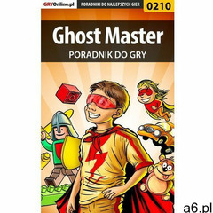 """Ghost Master - poradnik do gry - Borys """"Shuck"""" Zajączkowski (2003) - ogłoszenia A6.pl"""