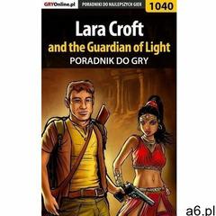 Lara Croft and the Guardian of Light - poradnik do gry, Łukasz Crash Kendryna - ogłoszenia A6.pl