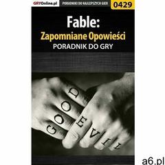 Fable: Zapomniane Opowieści - poradnik do gry, Krzysztof Gonciarz - ogłoszenia A6.pl