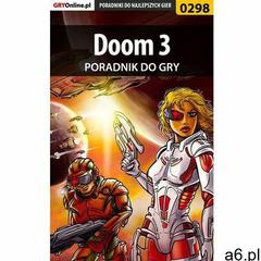 Doom III - poradnik do gry - Krystian Smoszna (9788380505766) - ogłoszenia A6.pl