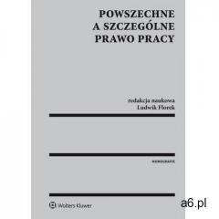 Powszechne a szczególne prawo pracy - Ludwik Florek - ogłoszenia A6.pl