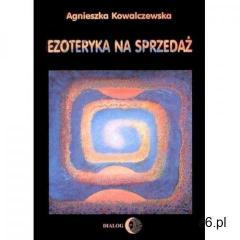 EBOOK Ezoteryka na sprzedaż, Agnieszka Kowalczewska - ogłoszenia A6.pl