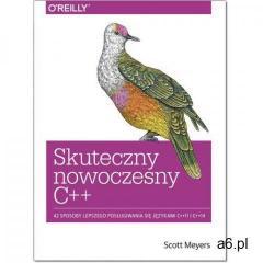 Skuteczny nowoczesny C++ - Scott Meyers, Scott Meyers - ogłoszenia A6.pl