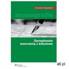 Zarządzanie wartością z klientem (2012) - ogłoszenia A6.pl