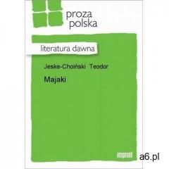 Majaki - Teodor Jeske-Choiński