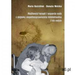 Możliwości teraoii i wsparcia osób z głęboką niepełnosprawnością intelektualną i ich rodzin - Maria