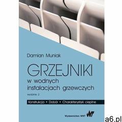 Grzejniki w wodnych instalacjach grzewczych, Damian Piotr Muniak - ogłoszenia A6.pl