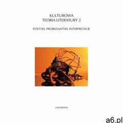 Kulturowa teoria literatury 2 - Ryszard Nycz, Teresa Walas, Universitas - ogłoszenia A6.pl