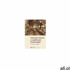 Literatura dawna a współczesna humanistyka - Krzysztof Obremski, Wydawnictwo Naukowe UMK - ogłoszenia A6.pl