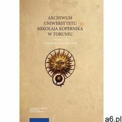 Archiwum Uniwersytetu Mikołaja Kopernika w Toruniu. Informator o zasobie archiwalnym (2018) - ogłoszenia A6.pl