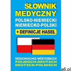 Słownik medyczny polsko-niemiecki niemiecko-polski z definicjami haseł - ogłoszenia A6.pl
