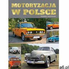 MOTORYZACJA W POLSCE - Opracowanie zbiorowe DARMOWA DOSTAWA KIOSK RUCHU (2017) - ogłoszenia A6.pl