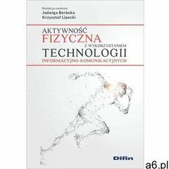 Aktywność fizyczna z wykorzystaniem technologii informacyjno-komunikacyjnych - Jadwiga Berbeka, Krzy - ogłoszenia A6.pl
